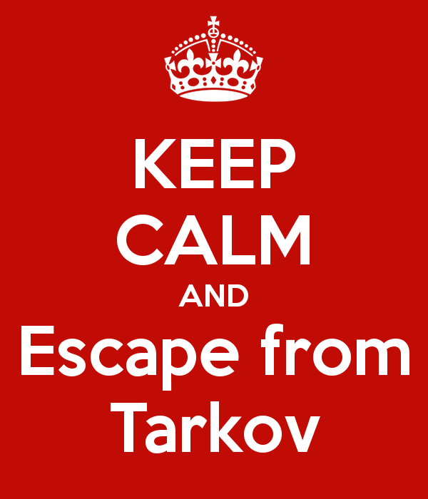 keep-calm-and-escape-from-tarkov.jpg