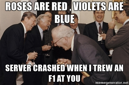roses-are-red-violets-are-blue-server-crashed-when-i-trew-an-f1-at-you.jpg