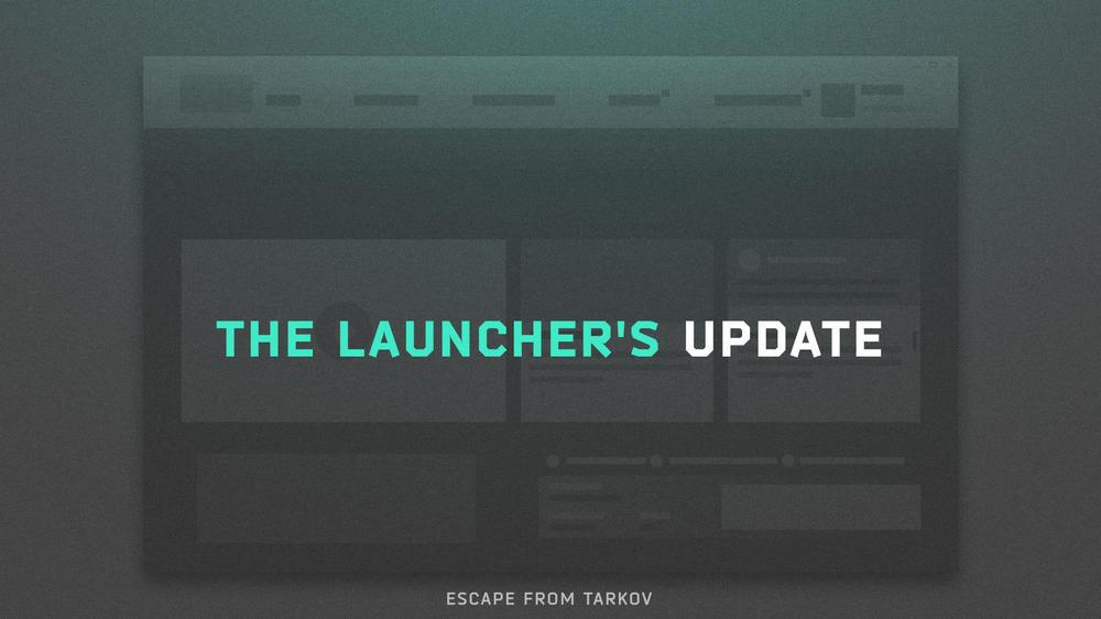 EfT_Post_LauncherUPDate_En.thumb.jpg.73677dc4ad65ae81e904f98261e9a1f5.jpg